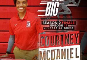 dream big courtney mcdaniel ep 13